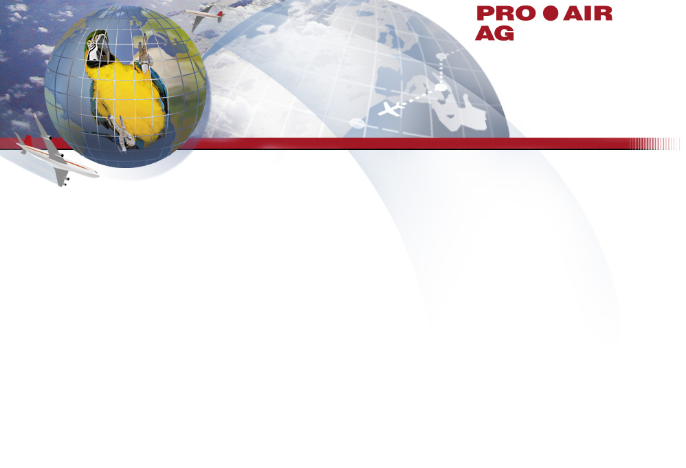 PRO AIR AG Tiertransporte weltweit / Luftfracht /Verkauf von Transportboxen / weltweitesAgentennetz  / Live animal transport worldwide/airfreight international /
