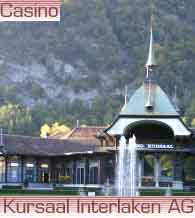 www.casino-kursaal.ch  Casino-Kursaal Interlaken AG, 3800 Interlaken.